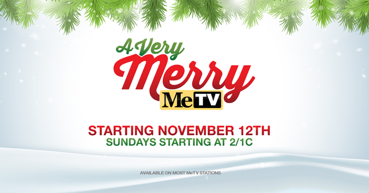 Metv Christmas Schedule 2020 A Very Merry MeTV delivers classic holiday episodes every Sunday