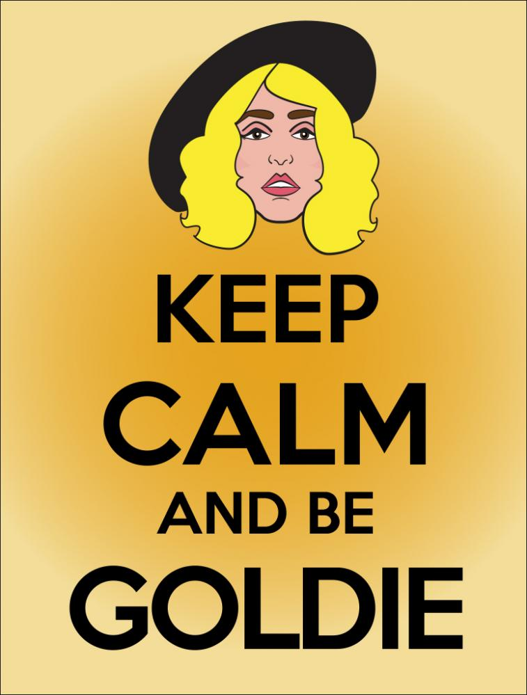 I decided to do some Keep Calm Posters featuring the Toon In With Me Crew. Here is Goldie Fisher!