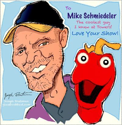 I am hoping this can reach my old friend Mike Schmiedeler - Thanks!