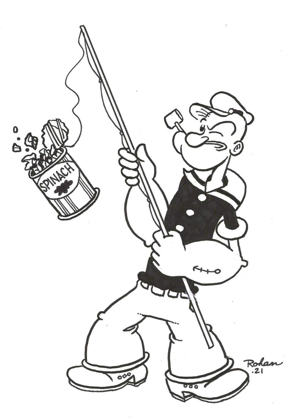 I tried to draw Popeye doing something like catching a can of spinach. He still is my role model.