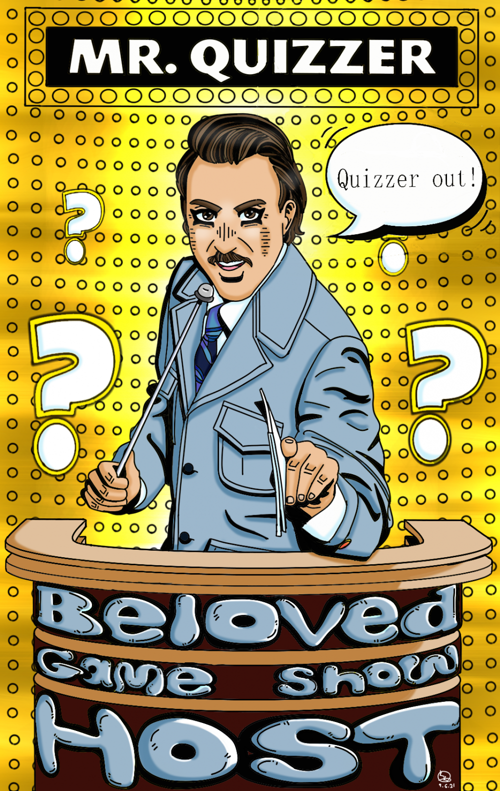 Artwork of and for the amazing Mr. Quizzer. He is the beloved game show host and true king of quizzes and trivia! Quiz on, Mr. Quizzer!
